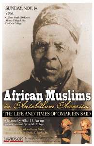 """Lecture poster, """"African Muslims in Antebellum America The Life and Times of Omar IBN Said"""""""