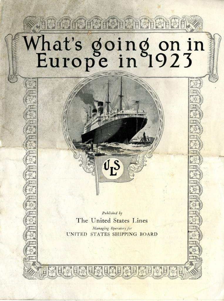 """One of the fascinating pieces of ephemera in the Black collection is this pamphlet from the United States Lines: """"What's going on in Europe in 1923."""" with an image of a cargo ship"""