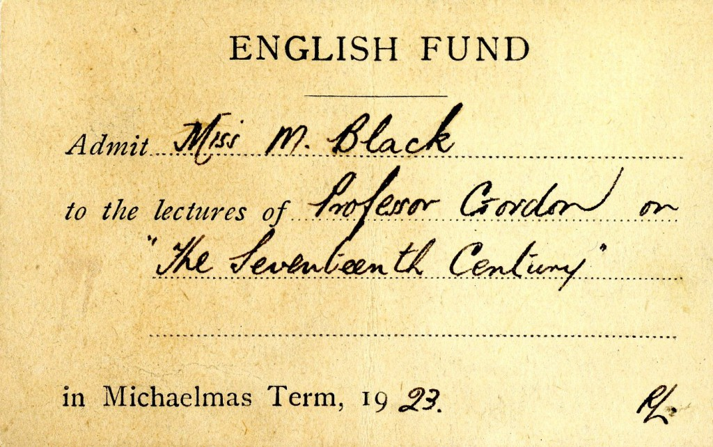 """A card admitting Mary Black """"to the lectures of Professor Gordon on 'The Seventeenth Century' in Michaelmas Term, 1923."""""""