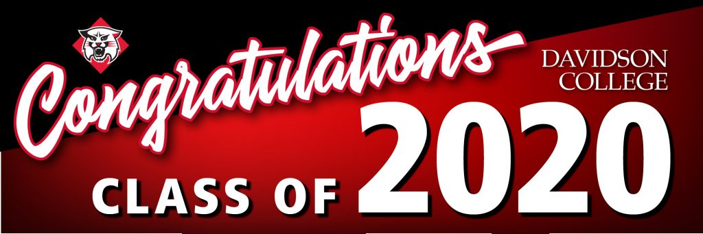 "Banner photo with ""Congratulations Class of 2020 Davidson College"" written on it. Includes a wildcat logo"